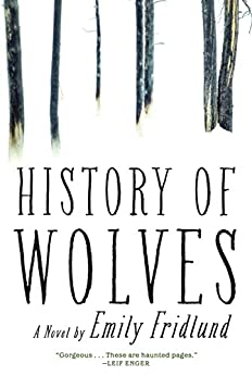 History of Wolves: A Novel by [Fridlund, Emily]