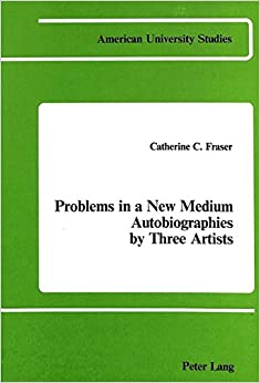 Descargar El Autor Mejortorrent Problems In A New Medium: Autobiographies By Three Artists PDF Gratis Sin Registrarse