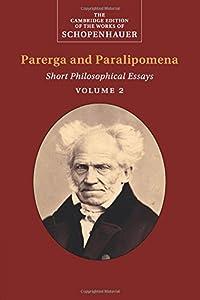 Schopenhauer: Parerga and Paralipomena  : Volume 2: Short Philosophical Essays (The Cambridge Edition of the Works of Schopenhauer)
