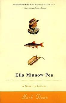 Ella Minnow Pea: A Novel in L:etter by [Dunn, Mark]