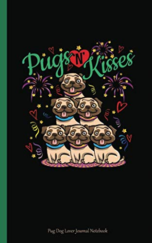Pug Dog Lover Journal Notebook - Pugs N Kisses: Softcover Notebook, 100 Lined Pages + 8 Blank (54 Sheets), 5