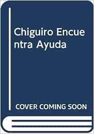 Chiguiro Encuentra Ayuda: Amazon.es: Da Coll, Ivar: Libros