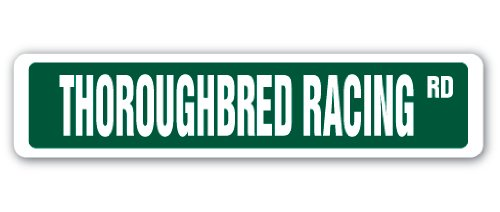 THOROUGHBRED RACING Street Sign race racer competition horse supplies | Indoor/Outdoor |  18