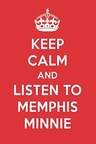 Keep Calm And Listen To Memphis Minnie: Memphis Minnie Designer Notebook