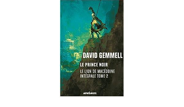 Le Prince Noir: Le Lion de Macédoine, T2 (French Edition) eBook ...