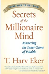 Secrets of the Millionaire Mind: Mastering the Inner Game of Wealth Kindle Edition