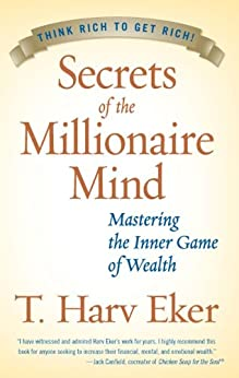 Secrets of the Millionaire Mind: Mastering the Inner Game of Wealth (English Edition) por [Eker, T. Harv]