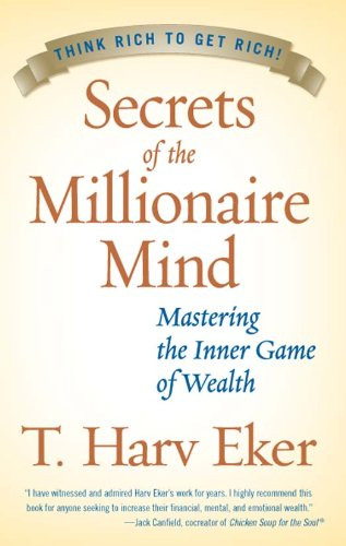 Secrets of the Millionaire Mind: Mastering the Inner Game of Wealth cover