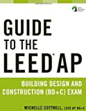 Guide to the LEED AP Building Design and Construction (BD+C) Exam