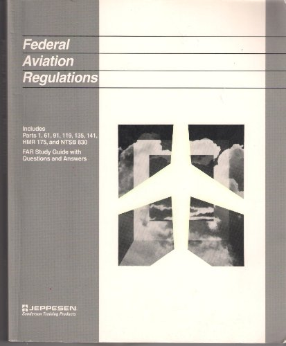 Federal Aviation Regulations Parts 1  61  91  119  135  141  Hmr 175 And Ntbs 830 Far Study Guide With Answers
