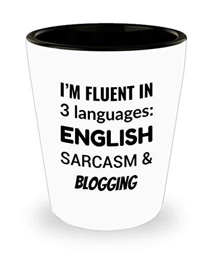 BLOGGER Shot Glass - I'm Fluent In 3 Languages - English Sarcasm and Blogging