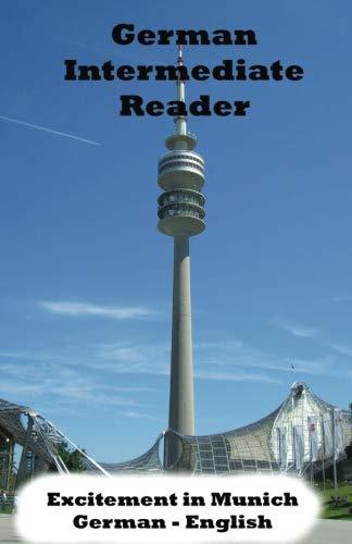 German Intermediate Reader: Excitement in Munich (German Reader) (Volume 1)