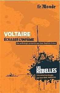 Voltaire, écraser l'infâme par Jean-Baptiste Borel