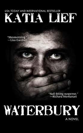 Waterbury: a crime novel - Kindle edition by Katia Lief. Mystery