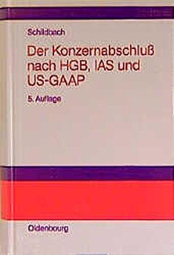 Der Konzernabschluß nach HGB, IAS und US-GAAP