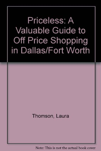 Priceless: A Valuable Guide to Off Price Shopping in Dallas/Fort - Shopping Dallas Worth Fort In