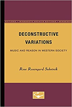 Deconstructive Variations: Music and Reason in Western Society