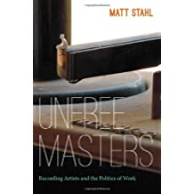 Unfree Masters: Popular Music and the Politics of Work