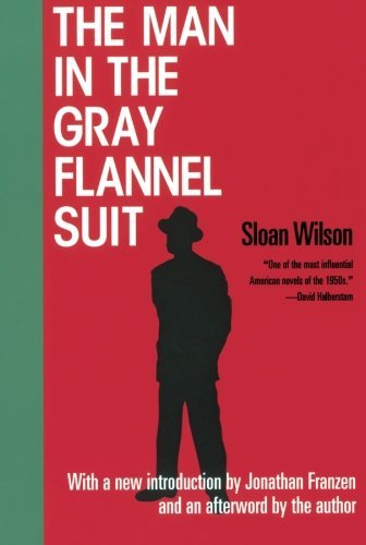 The Man in the Gray Flannel Suit by Sloan Wilson (23-Oct-2002) Paperback (The Man In The Grey Flannel Suit)