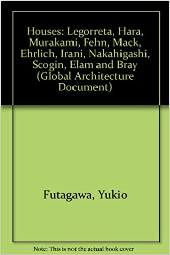 Book Houses: Legorreta, Hara, Murakami, Fehn, Mack, Ehrlich, Irani, Nakahigashi, Scogin, Elam and Bray (Global Architecture Document)