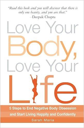 Love Your Body Love Your Life Sarah Maria 0045079101531 Amazon