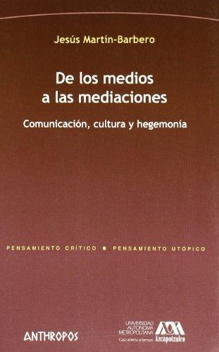 Descargar Libro De Los Medios A Las Mediaciones Jesús Martín Barbero