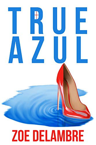 Book: True Azul (The Salt Tales Book 2) by Zoe Delambre