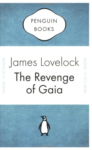 The Revenge of Gaia (Penguin Celebrations) por James Lovelock