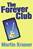 The Forever Club, Martin Kramer, 0595249612