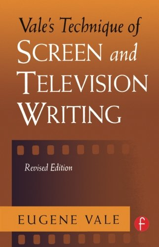 Vale's Technique of Screen and Television Writing by Brand: Focal Press