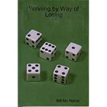 Winning By Way of Losing