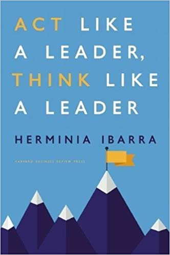 Act like a leader, think like a leader /