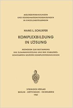 Book Komplexbildung in Lösung (Molekülverbindungen und Koordinationsverbindungen in Einzeldarstellungen)