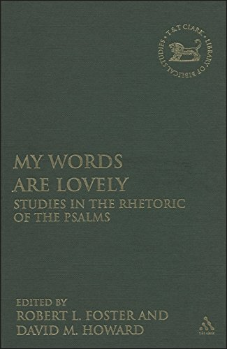 My Words Are Lovely: Studies in the Rhetoric of the Psalms (The Library of Hebrew Bible/Old Testament Studies) ePub fb2 book