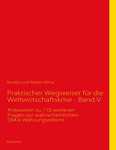 Read Online Praktischer Wegweiser Fur Die Weltwirtschaftskrise - Band V (German Edition) ebook