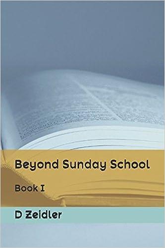 Beyond Sunday School: Book I: D Zeidler: 9781520362182