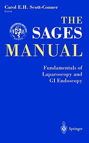 The SAGES Manual: Fundamentals of Laparoscopy, Thoracoscopy and GI Endoscopy
