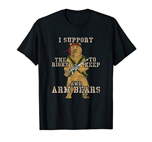 Funny I Support The Right To Arm Bears T-Shirt