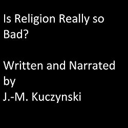 Is Religion Really So Bad?