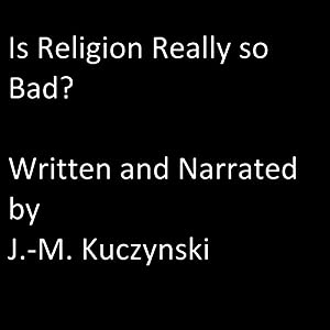 Is Religion Really So Bad? Audiobook
