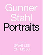 Gunner Stahl: Portraits: I Have So Much To Tell You