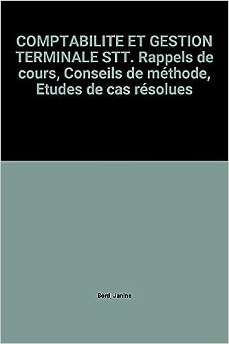 Livres COMPTABILITE ET GESTION TERMINALE STT. Rappels de cours, Conseils de méthode, Etudes de cas résolues pdf