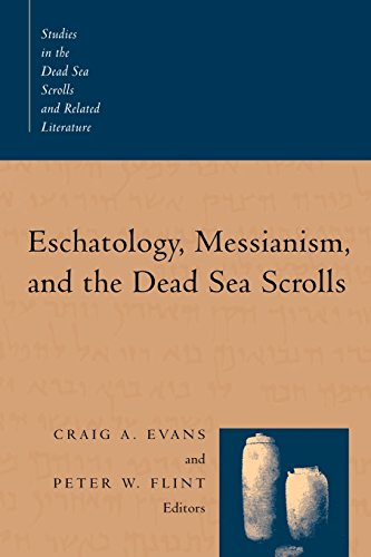 Eschatology, Messianism, and the Dead Sea Scrolls (Studies in the Dead Sea Scrolls and Related Literature, V. 1)