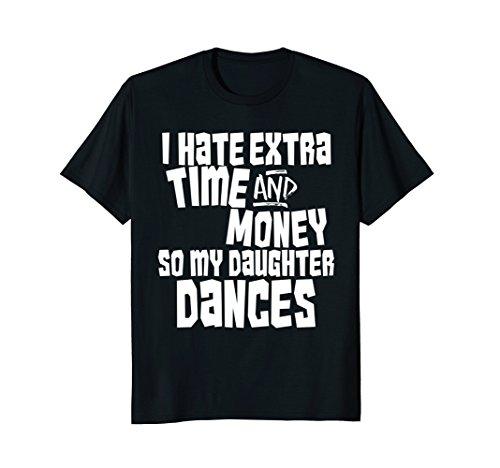 Mens Funny Shirt for Parent Father Dad of Dancer Dancing Class XL Black