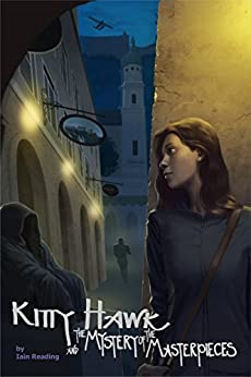 Kitty Hawk and the Mystery of the Masterpieces (Kitty Hawk Flying Detective Agency Series Book 5) by [Reading, Iain]