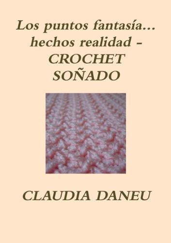 HECHOS REALIDAD- CROCHET SOÑADO (Spanish Edition) by