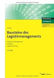 Bausteine des Logistikmanagements: Supply Chain Management. E-Logistics. Logistikcontrolling