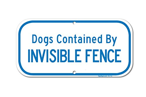 Six Fences (Dogs Contained By Invisible Fence Sign, Large 6 X 12