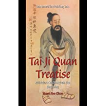 Tai Ji Quan Treatise: Attributed to the Song Dynasty Daoist Priest Zhang Sanfeng: Volume 1 (Daoist Immortal Three Peaks Zhang Series) by Stuart Alve Olson (2011-01-01)