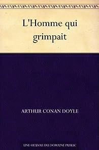 L'Homme qui grimpait par Arthur Conan Doyle